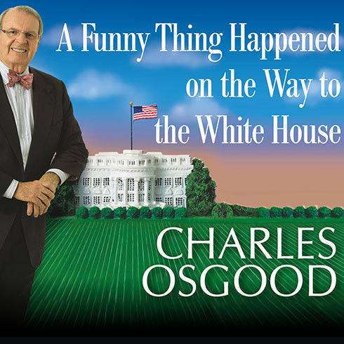 Printable A Funny Thing Happened on the Way to the White House: Humor, Blunders, and Other Oddities from the Presidential Campaign Trail Audiobook Cover Art