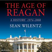 The Age of Reagan: A History, 1974-2008, by Sean Wilentz