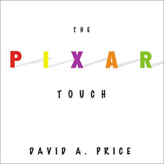 The Pixar Touch: The Making of a Company Audiobook, by David A. Price