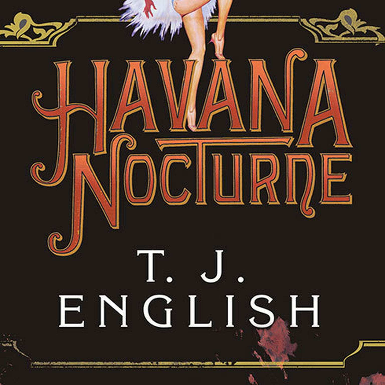 Printable Havana Nocturne: How the Mob Owned Cuba … and Then Lost It to the Revolution Audiobook Cover Art