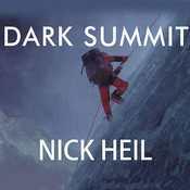 Dark Summit: The True Story of Everests Most Controversial Season Audiobook, by Nick Heil