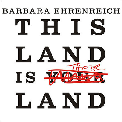 This Land Is Their Land: Reports from a Divided Nation Audiobook, by Barbara Ehrenreich
