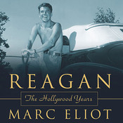 Reagan: The Hollywood Years Audiobook, by Marc Eliot