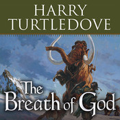 The Breath of God: A Novel of the Opening of the World Audiobook, by Harry Turtledove