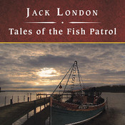 Tales of the Fish Patrol Audiobook, by Jack London