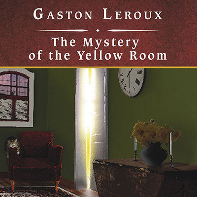 The Mystery of the Yellow Room Audiobook, by Gaston Leroux