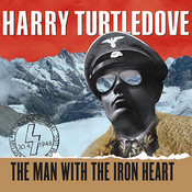 The Man with the Iron Heart, by Harry Turtledove