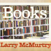 Books: A Memoir, by Larry McMurtry, William Dufris