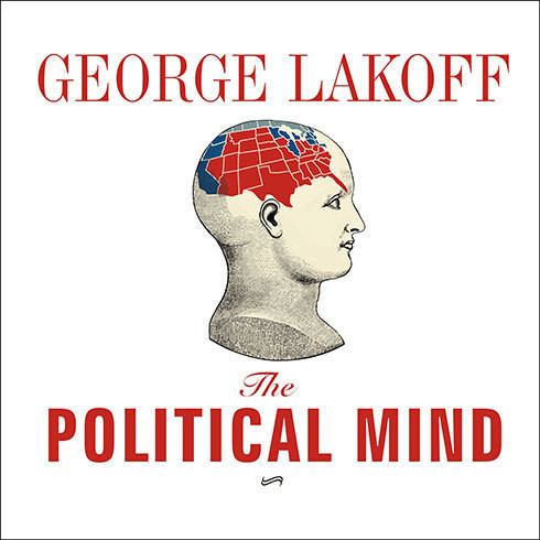 Printable The Political Mind: Why You Can't Understand 21st-Century American Politics with an 18th-Century Brain Audiobook Cover Art