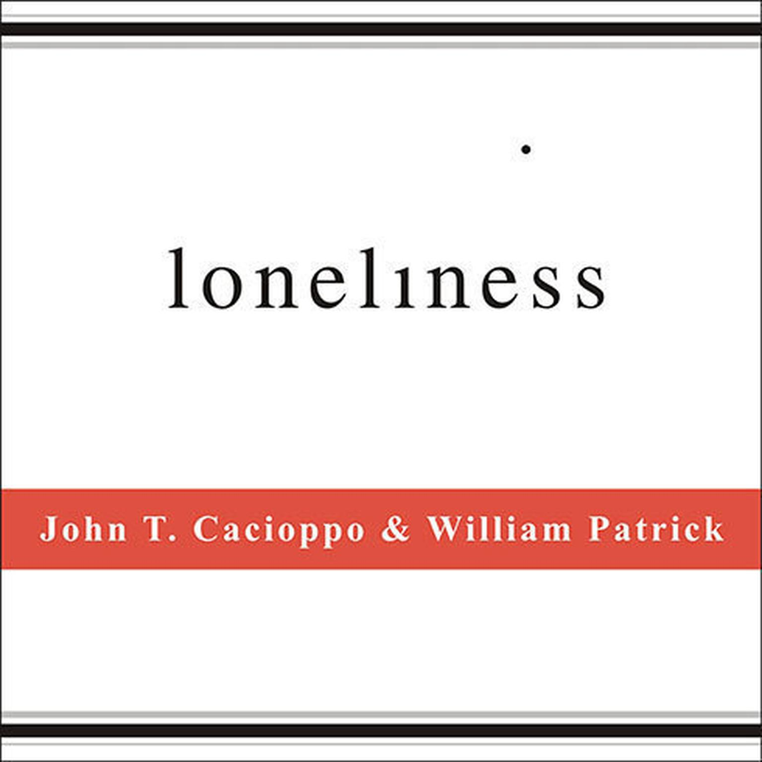 Printable Loneliness: Human Nature and the Need for Social Connection Audiobook Cover Art