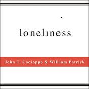 Loneliness: Human Nature and the Need for Social Connection, by John T. Cacioppo, William Patrick