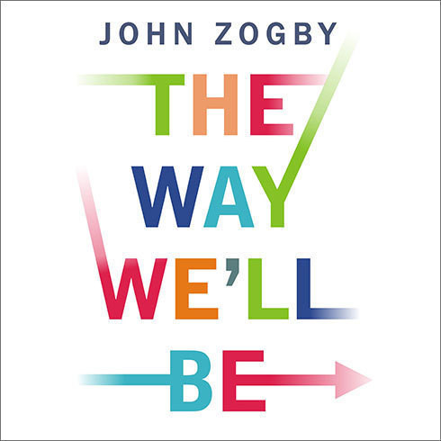 Printable The Way We'll Be: The Zogby Report on the Transformation of the American Dream Audiobook Cover Art