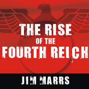 The Rise of the Fourth Reich: The Secret Societies That Threaten to Take Over America Audiobook, by Jim Marrs