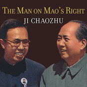 The Man on Mao's Right: From Harvard Yard to Tiananmen Square, My Life Inside Chinas Foreign Ministry Audiobook, by Ji Chaozhu