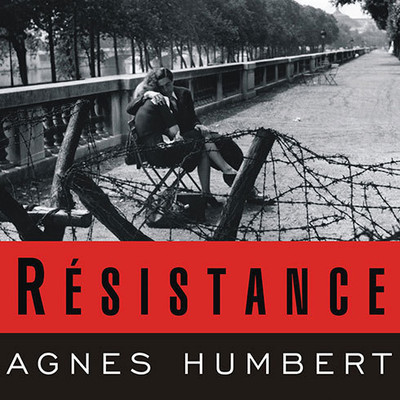 Resistance: A Frenchwomans Journal of the War Audiobook, by Agnés Humbert