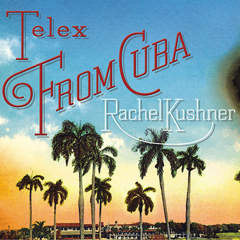 Printable Telex from Cuba: A Novel Audiobook Cover Art