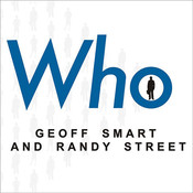 Who: The A Method for Hiring, by Geoff Smart, Randy Street