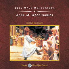 Anne of Green Gables Audiobook, by L. M. Montgomery, Lucy Maud Montgomery