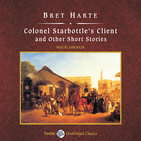 Printable Colonel Starbottle's Client, and Other Short Stories Audiobook Cover Art