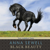 Black Beauty: The Autobiography of a Horse, by Anna Sewell