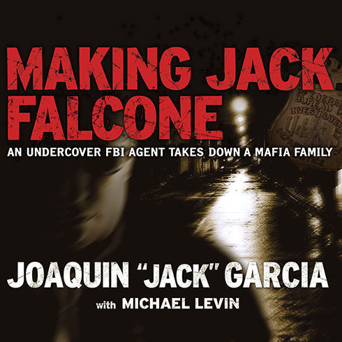 Printable Making Jack Falcone: An Undercover FBI Agent Takes Down a Mafia Family Audiobook Cover Art