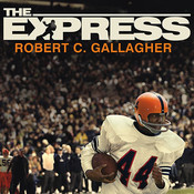 The Express: The Ernie Davis Story Audiobook, by Robert C. Gallagher