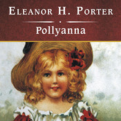 Pollyanna Audiobook, by Eleanor H. Porter, Rebecca Burns