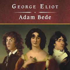 Adam Bede Audiobook, by George Eliot
