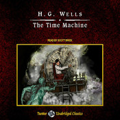 The Time Machine, by H. G. Wells, Scott Brick