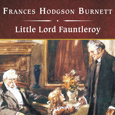 Little Lord Fauntleroy, with eBook Audiobook, by Frances Hodgson Burnett