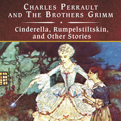 Cinderella, Rumpelstiltskin, and Other Stories Audiobook, by various authors