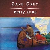 Betty Zane, by Zane Grey, Michael Prichard