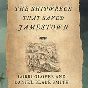 The Shipwreck That Saved Jamestown: The Sea Venture Castaways and the Fate of America Audiobook, by Lorri Glover