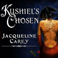 Kushiel's Chosen Audiobook, by Jacqueline Carey