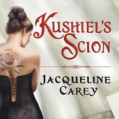Kushiel's Scion Audiobook, by Jacqueline Carey