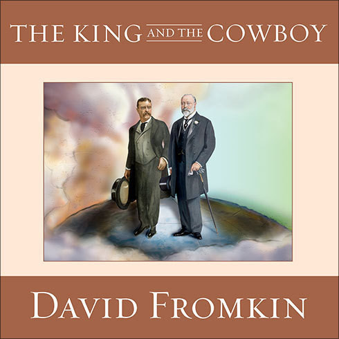 Printable The King and the Cowboy: Theodore Roosevelt and Edward the Seventh: The Secret Partners Audiobook Cover Art