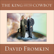 The King and the Cowboy: Theodore Roosevelt and Edward the Seventh: The Secret Partners Audiobook, by David Fromkin