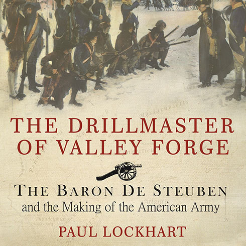 Printable The Drillmaster of Valley Forge: The Baron De Steuben and the Making of the American Army Audiobook Cover Art