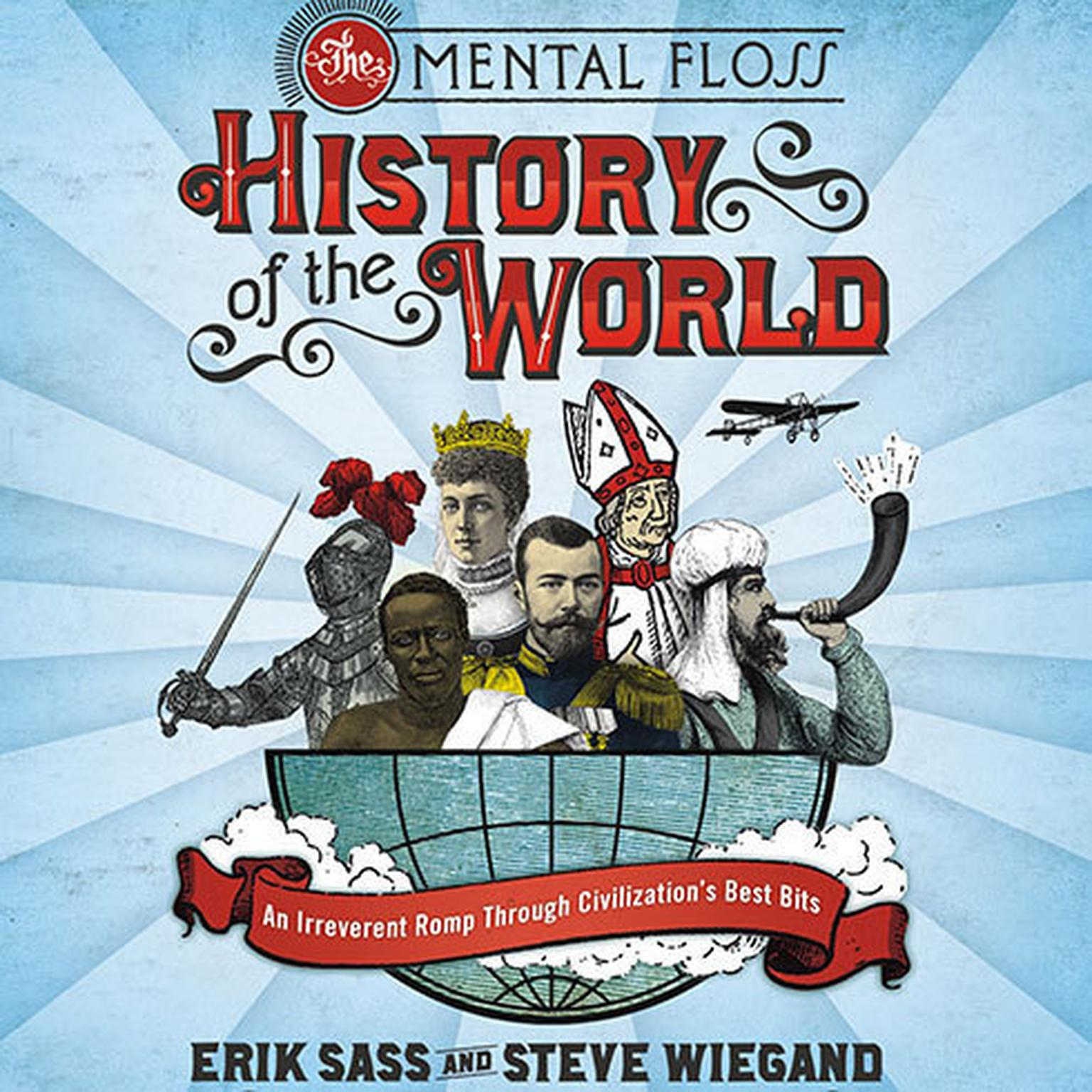 Printable The Mental Floss History of the World: An Irreverent Romp Through Civilization's Best Bits Audiobook Cover Art