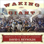 Waking Giant: America in the Age of Jackson Audiobook, by David S. Reynolds