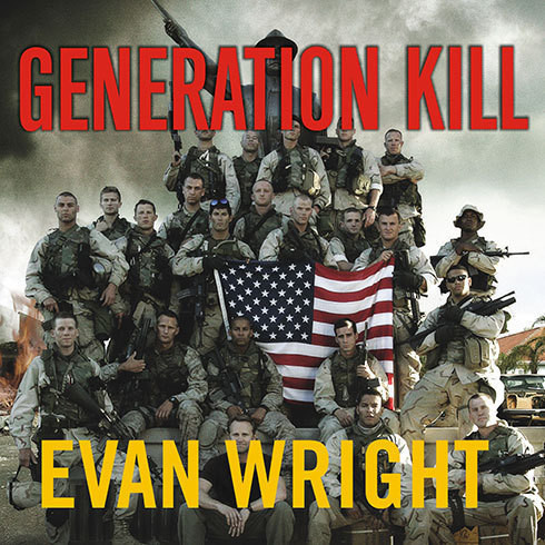 Printable Generation Kill: Devildogs, Iceman, Captain America, and the New Face of American War Audiobook Cover Art