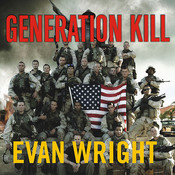 Generation Kill: Devildogs, Iceman, Captain America, and the New Face of American War Audiobook, by Evan Wright