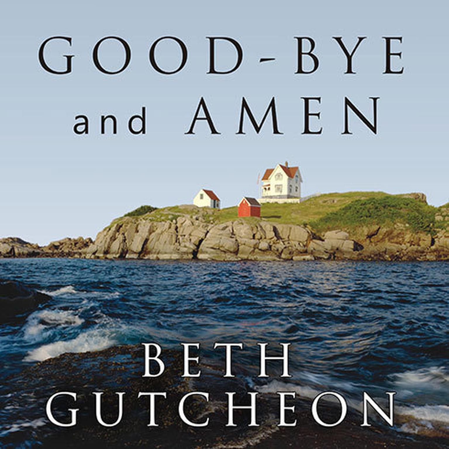 Printable Good-bye and Amen: A Novel Audiobook Cover Art