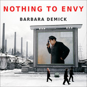 Nothing to Envy: Ordinary Lives in North Korea Audiobook, by Barbara Demick