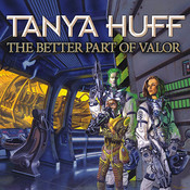 The Better Part of Valor, by Tanya Huff, Marguerite Gavin