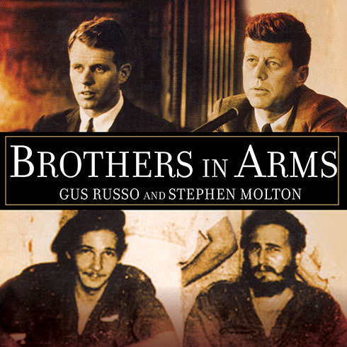 Printable Brothers in Arms: The Kennedys, the Castros, and the Politics of Murder Audiobook Cover Art