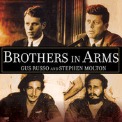 Brothers in Arms: The Kennedys, the Castros, and the Politics of Murder Audiobook, by Stephen Molton, Gus Russo