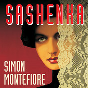 Sashenka: A Novel Audiobook, by Simon Montefiore