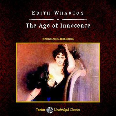The Age of Innocence Audiobook, by Edith Wharton