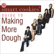 The Smart Cookies' Guide to Making More Dough: How Five Young Women Got Smart, Formed a Money Group, and Took Control of Their Finances, by Smart Cookies, Andrea Baxter, Jennifer Barrett